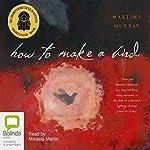 How to Make a Bird | Martine Murray