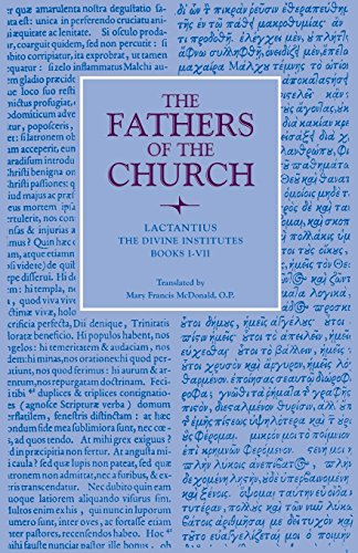 The Divine Institutes, Books I-VII (Fathers of the Church Patristic Series)