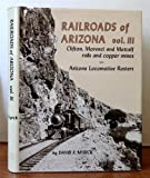 img - for Railroads of Arizona, Vol. 3: Clifton, Morenci and Metcalf, Rails and Copper Mines -- Arizona Locomotive Rosters book / textbook / text book