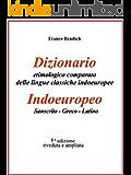 Dizionario etimologico comparato di Indoeuropeo-Sanscrito-Greco-Latino