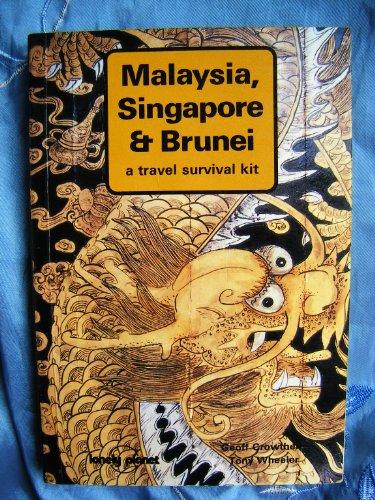 Malaysia, Singapore and Brunei: A Travel Survival Kit (Lonely Planet Malaysia, Singapore & Brunei: A Travel Survival Kit)
