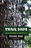 img - for Trail Safe: How to Avoid Danger in the Backcountry book / textbook / text book