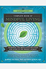 Llewellyn's Complete Book of Mindful Living: Awareness & Meditation Practices for Living in the Present Moment (Llewellyn's Complete Book Series) Paperback