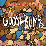 Goosebumps by Jersey Julie Band