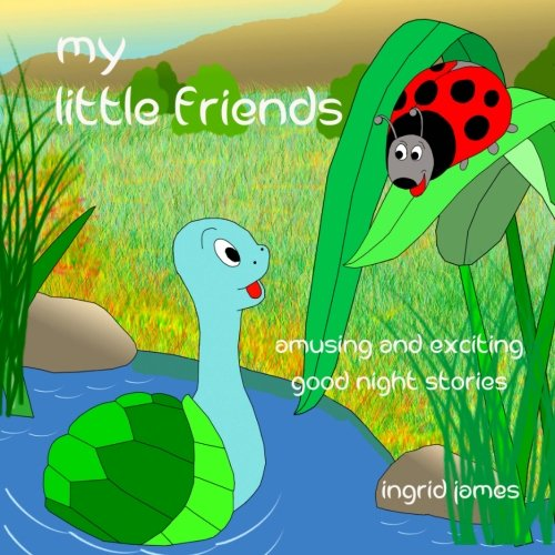 my little friends: amusing and exciting good night stories PDF