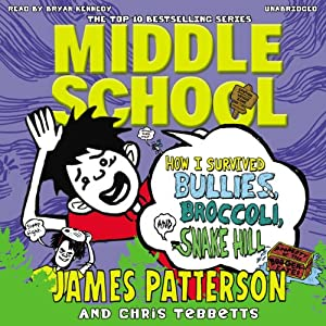 Middle School: How I Survived Bullies, Broccoli and Snake Hill Audiobook