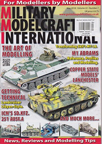 MILITARY MODEL CRAFT INTERNATIONAL MAGAZINE May 2018, vol 22- Number 7 - THE ART OF MODELLING ()