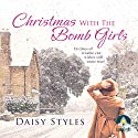 Christmas with the Bomb Girls Audiobook by Daisy Styles Narrated by Helen Lloyd