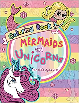 Mermaid And Unicorns Coloring Book For Kids Ages 4 8 V Art