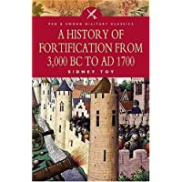 History of Fortification from 3000 BC to Ad 1700