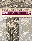 Urban Development in Renaissance Italy, Paul N. Balchin, 0470031549
