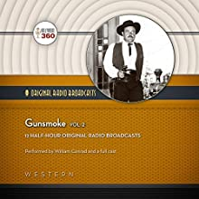 Gunsmoke, Vol. 2 Radio/TV Program by  Hollywood 360 Narrated by William Conrad,  full cast
