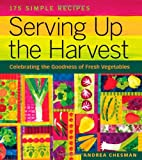 Serving up the Harvest, Andrea Chesman, 1580176631