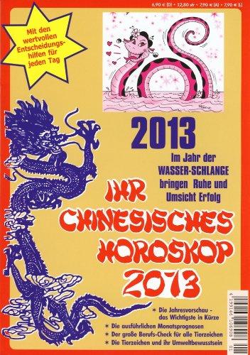 Ihr Chinesisches Horoskop 2013. Das Jahr der Wasserschlange