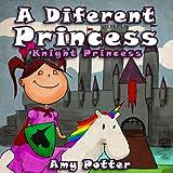 A Different Princess - Knight Princess (Children fun story) (English Edition)