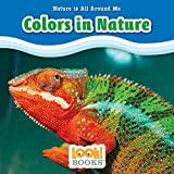 Colors in Nature (Nature Is All Around Me (LOOK! Books TM))