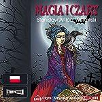 Magia i czary | Stanislaw Antoni Wotowski