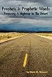 Prophets & Prophetic Words: Preparing A Highway