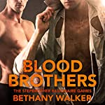 Blood Brothers, Episodes 1-4: A Dark BBW Dom Billionaire Stepbrother Menage Serial (Stepbrother Billionaire Games) | Bethany Walker