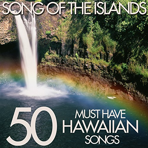 Song of the Islands - 50 Must Have Hawaiian Songs ()