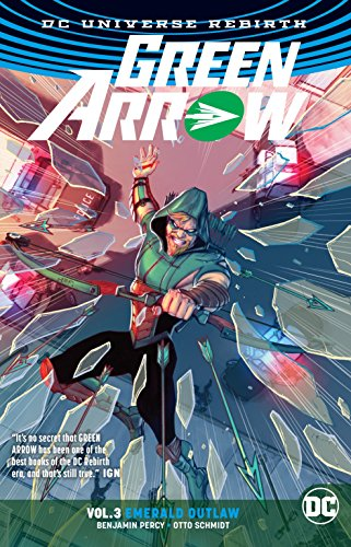 Green Arrow Vol. 3: Emerald Outlaw (Rebirth) -