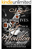 Hoodwives & Rich Thugs of Houston