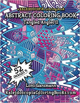 Tangled Angles 2: A Kaleidoscopia Coloring Book: An Abstract ...