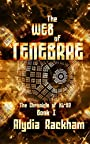 The Web of Tenebrae: Book 1 of the Chronicle of KL-62