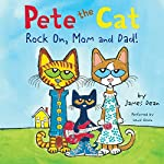 Pete the Cat: Rock On, Mom and Dad! | James Dean