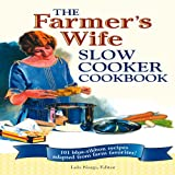 The Farmer's Wife Slow Cooker Cookbook, Lela Nargi, 0760335141