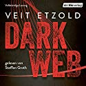 Dark Web Audiobook by Veit Etzold Narrated by Steffen Groth
