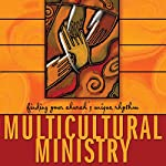 Multicultural Ministry: Finding Your Church's Unique Rhythm | David Anderson