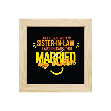 Buy YaYa CafeTM 6X6 Inches Birthday Gifts For Sister In Law Desk Clock Funny I Smile Laugh Canvas Online At Low Prices India