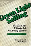 Green Light Selling: Your Secret Edge to Winning Sales & Avoiding Dead Ends, Don Aspromonte, Diane Austin, 1878454501