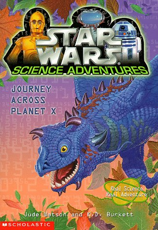 Journey Across Planet X (Star Wars: Science Adventures, Book 2) - Book  of the Star Wars Legends