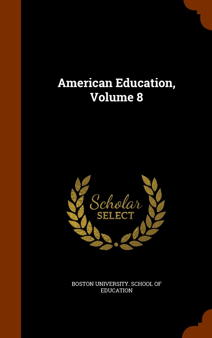 Download American Education, Volume 8 pdf