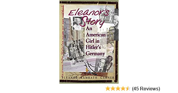 Amazon eleanors story an american girl in hitlers germany amazon eleanors story an american girl in hitlers germany ebook garnereleanorramrath author kindle store fandeluxe Images