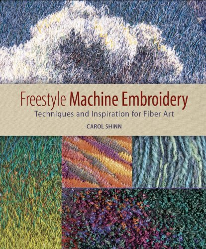 (Freestyle Machine Embroidery: Techniques and Inspiration for Fiber Art)