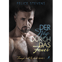 Der Weg durch das Feuer (Through hell and back 1) (German Edition) book cover