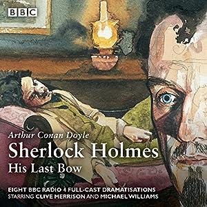 Sherlock Holmes: His Last Bow Audiobook