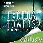Exodus Towers: Die letzten der Erde (Dire Earth 2) Hörbuch von Jason M. Hough Gesprochen von: Günter Merlau