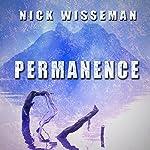 Permanence: A Short Story   Nick Wisseman