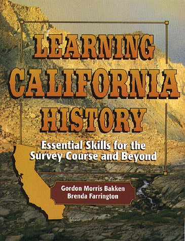 Learning California History: Essential Skills for the Survey Course and Beyond