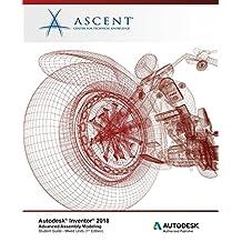 Autodesk Inventor 2018 Advanced Assembly Modeling: Autodesk Authorized Publisher
