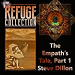 The Empath's Tale, Part 1: The Refuge Collection | Steve Dillon