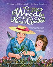 Weeds in Nana's Garden: A heartfelt story of love that helps explain Alzheimer's Disease and other dementias.