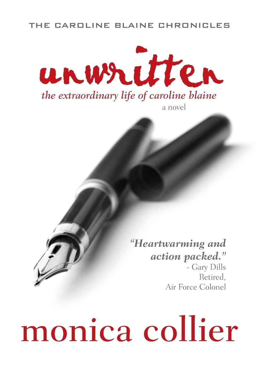Unwritten: The Extraordinary Life of Caroline Blaine (Caroline Blaine Chronicles) pdf