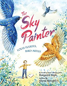 The Sky Painter: Louis Fuertes, Bird Artist by [Engle, Margarita]
