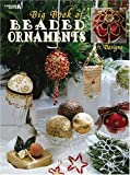 Big Book of Beaded Ornaments, Leisure Arts, 1574867237