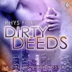 Dirty Deeds: Cole McGinnis, Book 4 | Rhys Ford